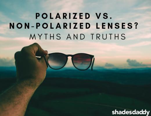 Polarized vs. Non-Polarized Lenses? Myths and Truths