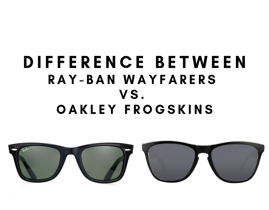 51c9a29ef2345 Difference Between Ray-Ban Wayfarers vs. Oakley Frogskins - Sunglasses and  Style Blog - ShadesDaddy.com