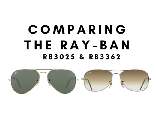 Comparing The Ray-Ban 3025 vs. Ray-Ban 3362
