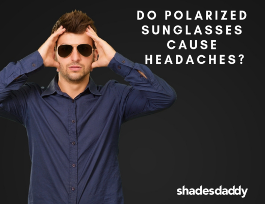 Do Polarized Sunglasses Cause Headaches?
