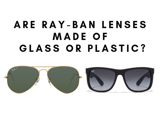 what are Ray-Ban Lenses Made out of.