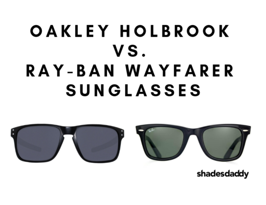 Are Oakley Holbrook sunglasses better than Ray-Ban wayfarers