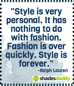 30 Inspiring Style & Fashion Quotes from Fashion Icons - Sunglasses