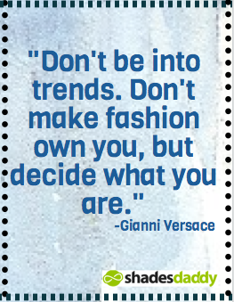 30 Inspiring Style Fashion Quotes From Fashion Icons Sunglasses