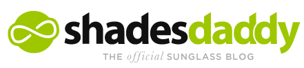 Sunglasses and Style Blog – ShadesDaddy.com