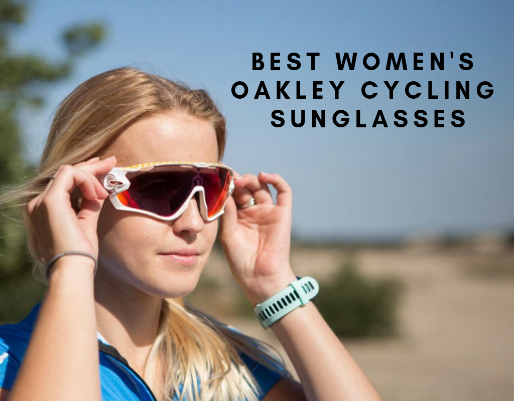 51119ac48d Best Women s Oakley Cycling Sunglasses - Sunglasses and Style Blog -  ShadesDaddy.com