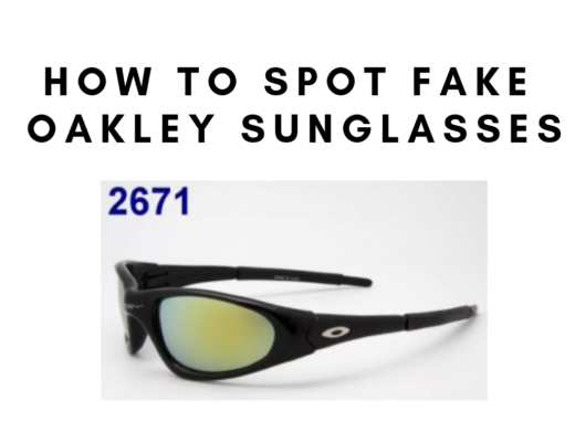 How to spot fake oakley sunglasses