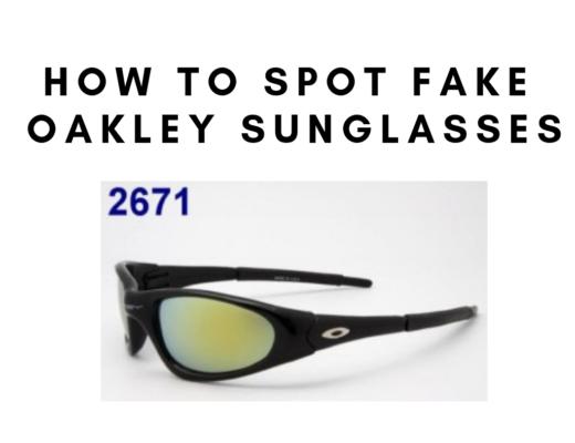 How to spot fake oakley sunglasses