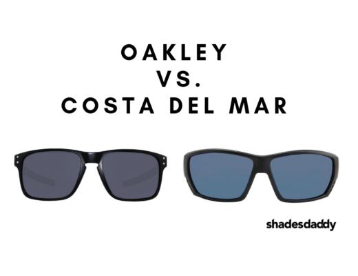 Oakley vs. Costa Del Mar Sunglasses